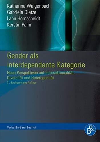 9783866494961: Geschlecht als interdependente Kategorie: Intersektionalität, Interdependenz, Diversity-kritische Perspektiven aus den Gender Studies