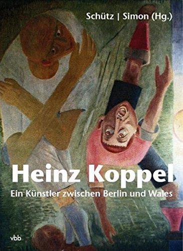 9783866505834: Heinz Koppel: Ein Künstler zwischen Berlin und Wales
