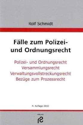 9783866510821: Fälle zum Polizei- und Ordnungsrecht: Polizei- und Ordnungsrechts, Versammlungsrecht, Vollstreckungsrecht