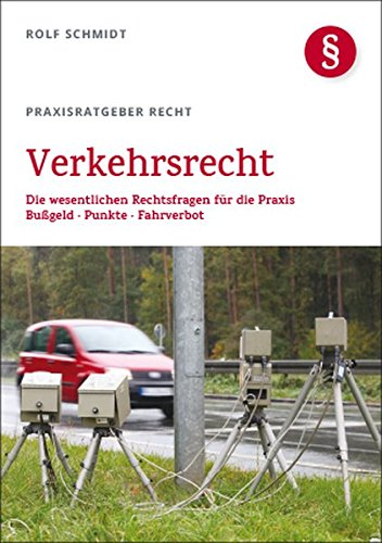 9783866511620: Verkehrsrecht: Die wesentlichen Rechtsfragen für die Praxis Bußgeld Punkte Fahrverbot