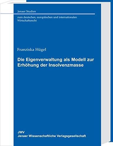 9783866530263: Die Eigenverwaltung als Modell zur Erhöhung der Insolvenzmasse