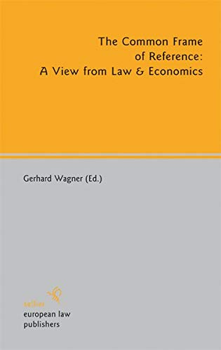 The Common Frame of Reference: A View from Law & Economics: A View from Law & Economics