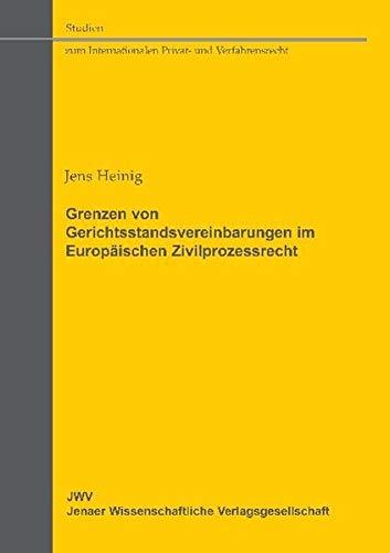 9783866531673: Grenzen von Gerichtsstandsvereinbarungen im Europ�ischen Zivilprozessrecht