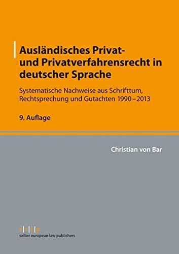 9783866532519: Ausländisches Privat- und Privatverfahrensrecht in deutscher Sprache: Systematische Nachweise aus Schrifttum, Rechtsprechung und Gutachten 1990-2013