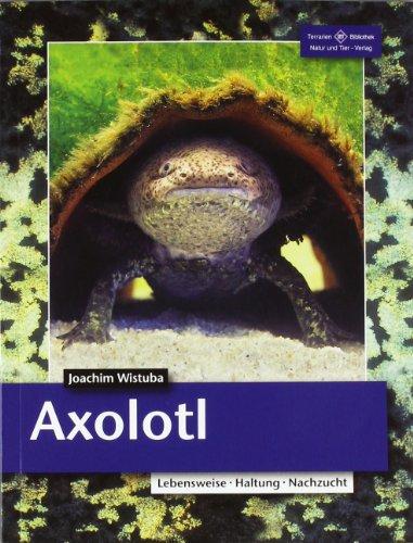 9783866590861: Axolotl: Lebensweise, Haltung, Nachzucht
