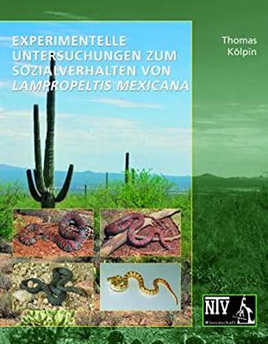 Experimentelle Untersuchungen zum Sozialverhalten von Lampropeltis mexicana: Thomas Kölpin