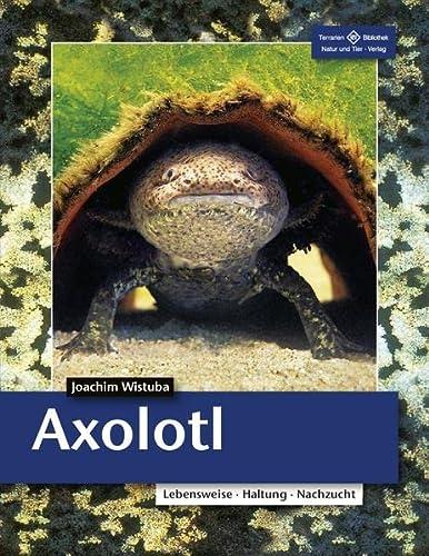 9783866592902: Axolotl: Lebensweise, Haltung, Nachzucht