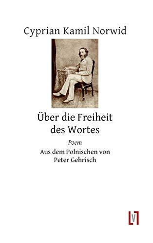9783866601260: Über die Freiheit des Wortes: Gedichte und ein Poem. Aus dem Polnischen von Peter Gehrisch