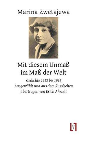 9783866601321: Mit diesem Unmaß im Maß der Welt: Gedichte 1913 - 1939. zweisprachig