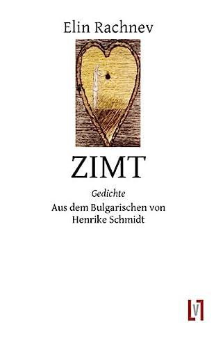 9783866601512: Zimt: Gedichte, zweisprachig. Aus dem Bulgarischen von Henrike Schmidt
