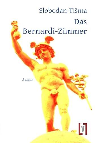 Das Bernardi-Zimmer: Roman