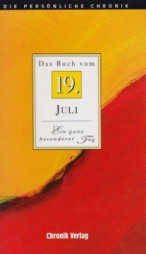 9783866622012: Das Buch vom 19. Juli: Alle Fakten und Ereignisse vom 19. Juli im Spiegel der letzten 100 Jahre