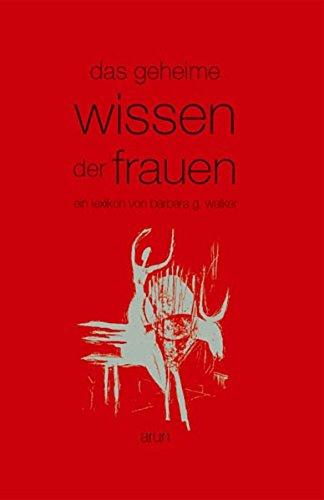 Das geheime Wissen der Frauen (3866630204) by Barbara G. Walker