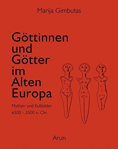 Göttinnen und Götter des Alten Europa: Marija Gimbutas