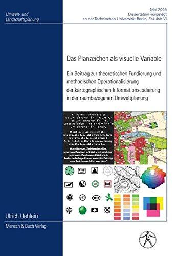 9783866640023: Das Planzeichen als visuelle Variable: Ein Beitrag zur theoretischen Fundierung und methodischen Operationalisierung der kartographischen Informationscodierung in der raumbezogenen Umweltplanung