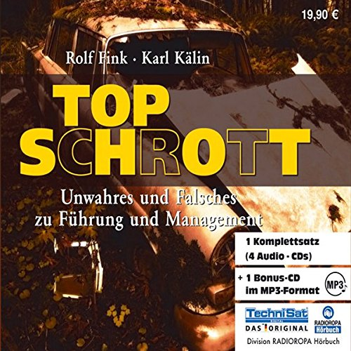 9783866670662: Top Schrott. 4 CDs + MP3-CD . Unwahres und Falsches zu Führung und Management