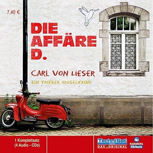 Die Aff�¤re D.: Carl von Lieser