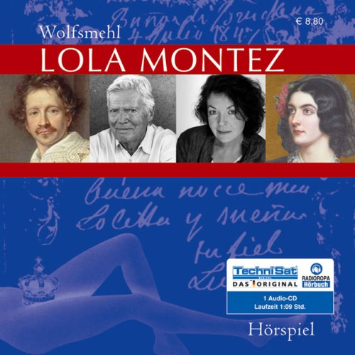 Lola Montez (ungekürzte Lesung) - Wolfsmehl