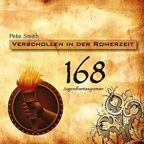 168 - Verschollen in der Rà ¶merzeit: Smith, Pete