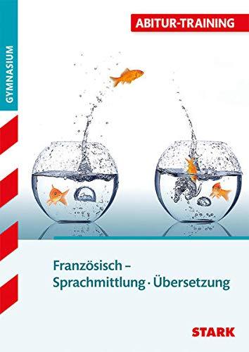 9783866681675: Abitur-Training Französisch Sprachmittlung - Übersetzung: Deutsch - Französisch / Französisch - Deutsch