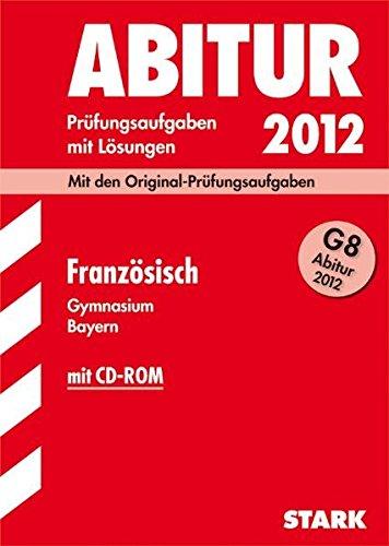 9783866681958: Abitur 2012 Gymnasium Bayern. Französisch mit Audio-CD G8: Mit den offiziellen Musterklausuren. Übungsaufgaben mit Lösungen