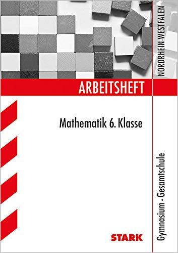 Arbeitshefte Nordrhein-Westfalen / Mathematik 6. Klasse: Gymnasium Gesamtschule - Gretenkord, Ilse
