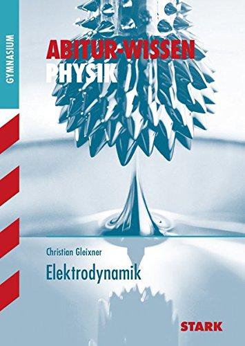 9783866682528: Abitur-Wissen Physik fur G8. Elektrodynamik