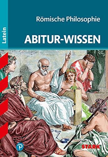 STARK Abitur-Wissen - Latein Römische Philosophie [Paperback] Bechthold-Hengelhaupt, Tilman - Tilman Bechthold-Hengelhaupt