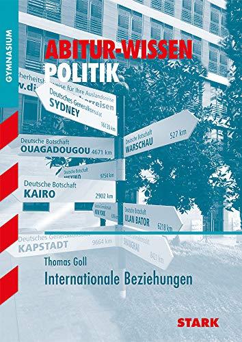 Abitur-Wissen Politik für G8. Internationale Beziehungen
