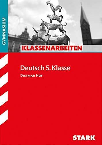Klassenarbeiten Deutsch 5. Klasse für G8. Klassenarbeiten Deutsch - Hof, Dietmar