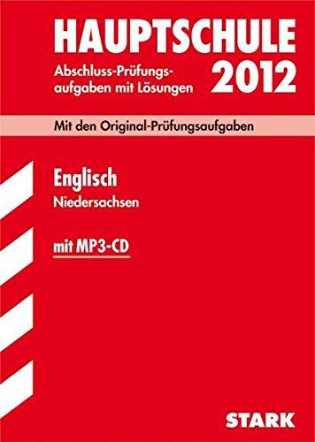 Abschlußprüfung 2012 Englisch. Hauptschule Niedersachsen inkl. MP3-CD: Original-Prüfungsaufgaben 2007 bis 2011 und Training - Manfred Arendt; Heike Kogge; Birte Bendrich; Redaktion