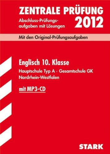 Zentrale Prüfung 2011. Engl.10.Kl.NW+CD : Abschluss-Prüfungsaufgaben mit Lösungen. 2007-2010