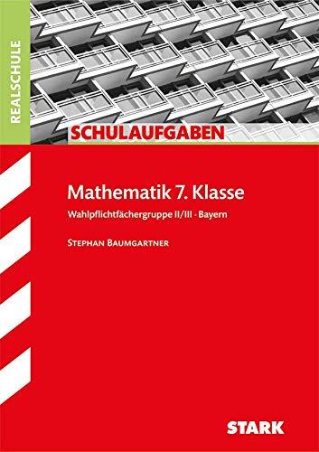 9783866682856: Schulaufgaben Realschule Mathematik 7. Klasse Bayern. Gruppe II/III