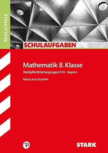 9783866682863 Schulaufgaben Realschule Mathematik 8 Klasse Bayern Gruppe II III
