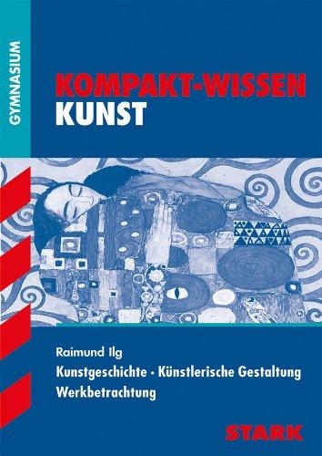 STARK Kompakt-Wissen Gymnasium - Kunst - Ilg Raimund