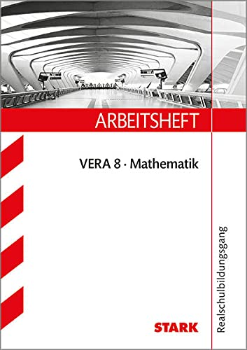 Arbeitsheft Realschule - Mathematik VERA 8 - Ilse Gretenkord