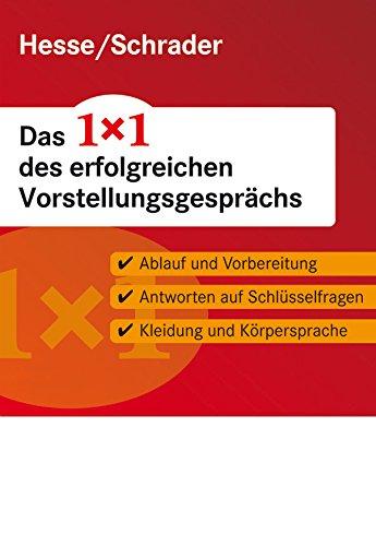 9783866683860: Hesse/Schrader: Das 1x1 des erfolgreichen Vorstellungsgesprächs: Ablauf und Vorbereitung - Antworten auf Schlüsselfragen - Kleidung und Körpersprache