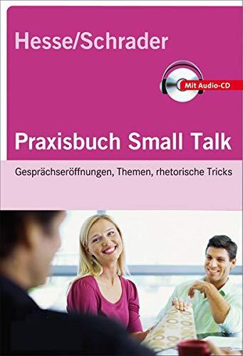9783866683990: Hesse/Schrader: Praxisbuch Small Talk: Gesprächseröffnungen, Themen, rhetorische Tricks mit Audio-CD