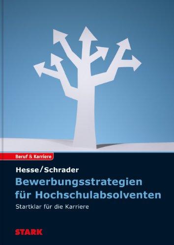 9783866685970: Hesse/Schrader: Bewerbungsstrategien für Hochschulabsolventen: Startklar für die Karriere