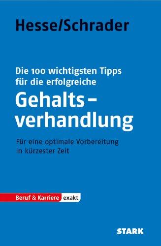 9783866686014: Die 100 wichtigsten Tipps f�r die erfolgreiche Gehaltsverhandlung: F�r eine optimale Vorbereitung in k�rzester Zeit
