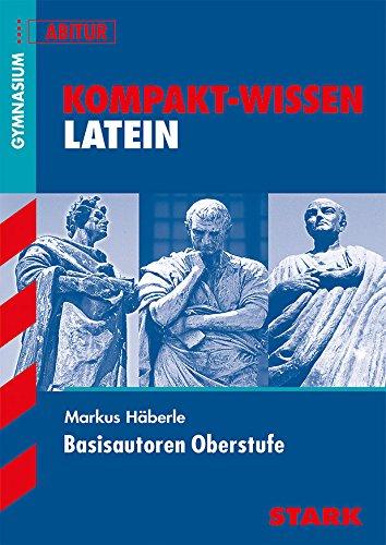 9783866686526: Kompakt-Wissen Latein Gymnasium Basisautoren Oberstufe