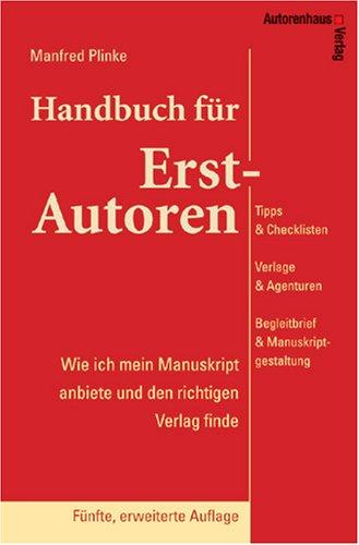 9783866710245: Handbuch für Erst-Autoren - Wie ich mein Manuskript anbiete und den richtigen Verlag finde - Tipps & Checklisten, Verlage & Agenturen, Begleitbrief & Manuskriptgestaltung