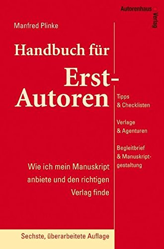 9783866710566: Handbuch f�r Erst-Autoren - Wie ich mein Manuskript anbiete und den richtigen Verlag finde