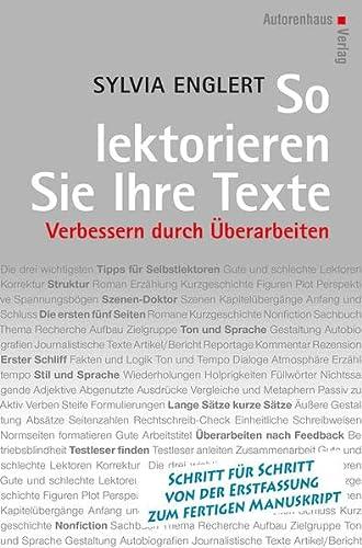 9783866711051: So lektorieren Sie Ihre Texte: Texte überarbeiten: Schritt für Schritt von der Erstfassung zum fertigen Manuskript