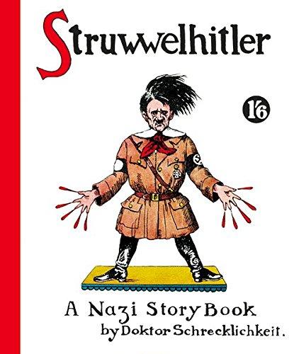 Struwwelhitler. A Nazi Story Book by Doktor: Spence, Robert; Spence,