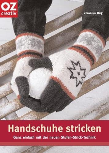 9783866730441: Handschuhe Stricken: Ganz Einfach In Der Neuen Stufen Strick Technik