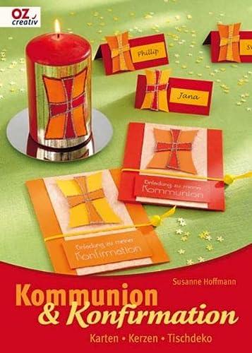 Kommunion & Konfirmation: Karten - Kerzen -Tischdeko: Susanne Hoffmann