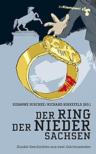 Der Rind der Niedersachsen. Dunkle Geschichten aus zwei Jahrtausenden - Hrsg. von Mischke, Susanne; Birkefeld, Richard