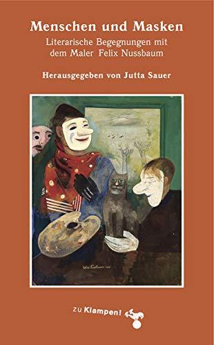 Menschen und Masken: Literarische Begegnungen mit dem: Judith Kuckart, Jurgen