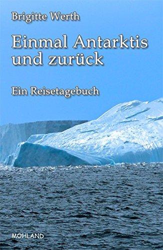 9783866751965: Einmal Antarktis und zurück: Ein Reisetagebuch